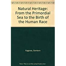 Natural Heritage: From the Primordial Sea to the Birth of the Human Race