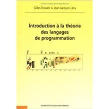 Introduction à la théorie des langages de programmation de Gilles Dowek,Jean-Jacques Lévy ( 12 octobre 2006 )