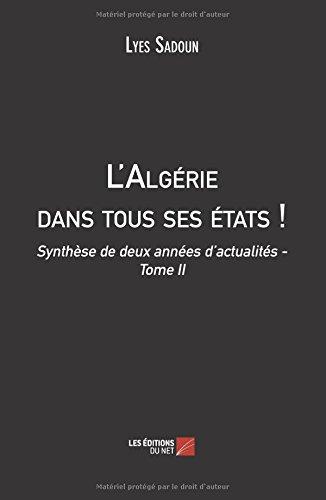 L'Algrie dans tous ses tats !: Synthse De Deux Annes D'Actualits - Tome Ii