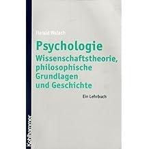 Wissenschaftstheorie, philosophische Grundlagen und Geschichte der Psychologie