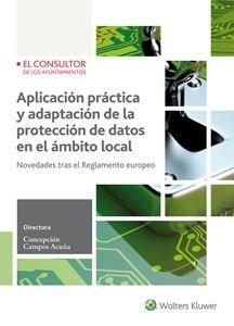 Aplicación práctica y adaptación de la protección de datos en el ámbito local por María Concepción Campos Acuña