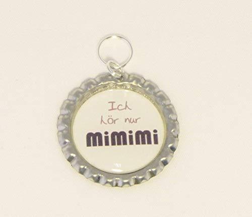 Schlüsselanhänger Kronkorken – Ich hör nur MIMIMI – Handmade - Geschenk Geburtstag Weihnachten - auch als BUTTON oder MAGNET erhältlich