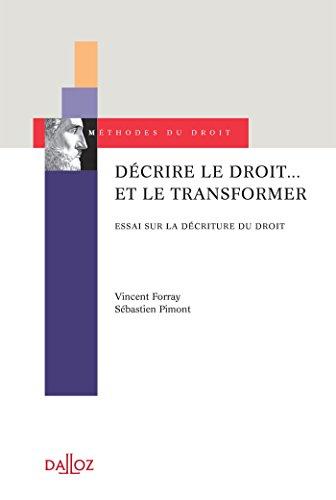 Décrire le droit. et le transformer. Essai sur la décriture du droit - Nouveauté par Vincent Forray, Sébastien Pimont