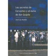 Secretos de Cervantes y el exilio de don quijote, los