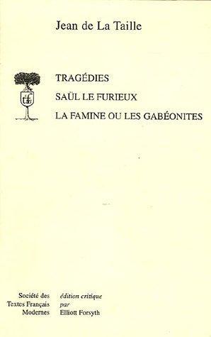 Saul Le Furieux. La Famine Ou Les Gabeonites (Societe Des Textes Francais Modernes, Band 149) -