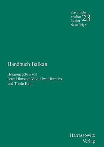 Handbuch Balkan (Slavistische Studienbücher. Neue Folge, Band 23)