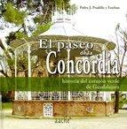 El Paseo de la Concordia: Historia del corazón verde de Guadalajara por Pedro PRADILLO ESTEBAN