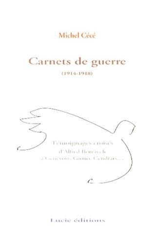 Les carnets de guerre d'Alfred Benezech (1914-1918) par Michel Cécé