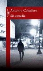 Sin Remedio par Antonio Caballero