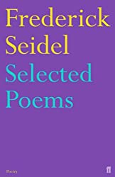Selected Poems of Frederick Seidel