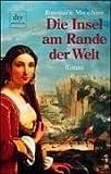Die Insel am Rande der Welt: Roman - Rosemarie Marschner