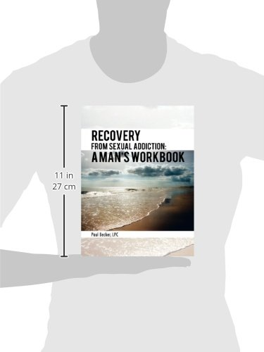 Recovery from Sexual Addiction: A Man's Workbook