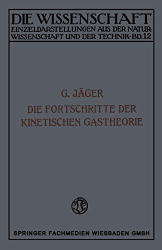 Die Fortschritte der Kinetischen Gastheorie (Die Wissenschaft) (German Edition) (Die Wissenschaft (12), Band 12)