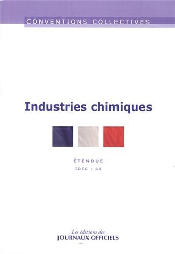 Industries chimiques - Convention collective brochure n° 3108 - IDCC 44 - 16ème édition