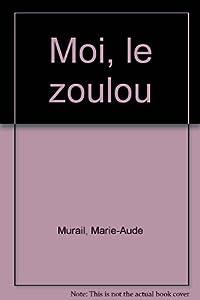 """Afficher """"Moi, le Zoulou"""""""