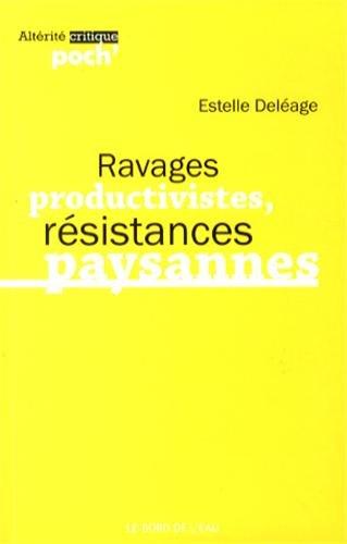 Ravages productivistes, résistances paysannes