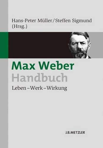 Max Weber-Handbuch: Leben - Werk - Wirkung