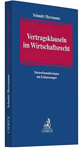 Vertragsklauseln im Wirtschaftsrecht: Musterformulierungen und Erläuterungen