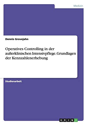 Operatives Controlling in der außerklinischen Intensivpflege. Grundlagen der Kennzahlenerhebung