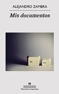 Mis documentos par Alejandro Zambra
