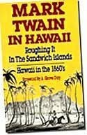 mark-twain-in-hawaii-roughing-it-in-the-sandwich-islands-hawaii-in-the-1860s-by-mark-twain-samuel-la