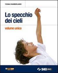 Lo specchio dei cieli. Volume unico. Per la Scuola media. Con DVD. Con espansione online