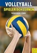 """Volleyball spielerisch lernen. Vom """"Fangen und Werfen"""" zum """"Spiel 6 gegen 6"""""""