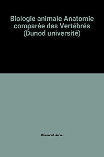 Biologie animale Anatomie comparée des Vertébrés (Dunod université)