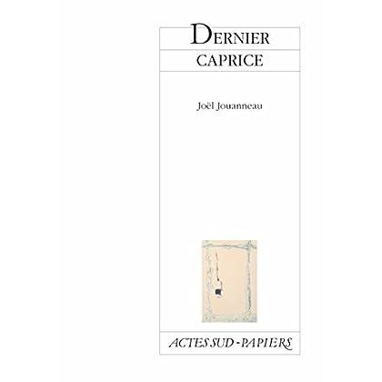 Dernier caprice (Actes Sud-Papiers)