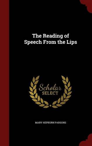 The Reading of Speech From the Lips