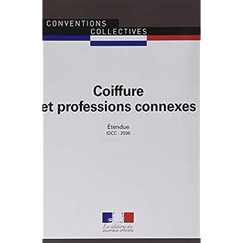 Coiffure et professions connexes : Convention collective nationale étendue - IDCC : 2596 - 24e édition - août 2018