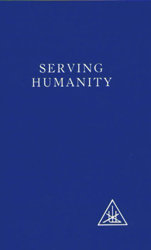 Serving Humanity: Compiled from the Writings of Alice A.Bailey and the Tibetan Master Djwhal Khul by Bailey, Alice A., Khul, Djwhal (1977) Paperback