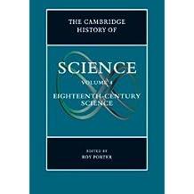 The Cambridge History of Science, Volume 4: The Eighteenth Century (2003-03-17)