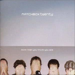 matchbox twenty - More Than You Think You Are (+1 Bonus Tr