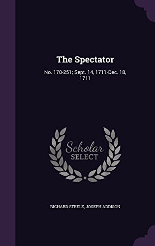 The Spectator: No. 170-251; Sept. 14, 1711-Dec. 18, 1711