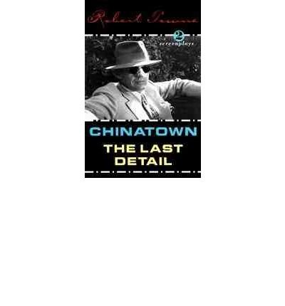 [(Chinatown / the Last Detail / Shampoo: Screenplays )] [Author: Robert Towne] [Dec-1997]