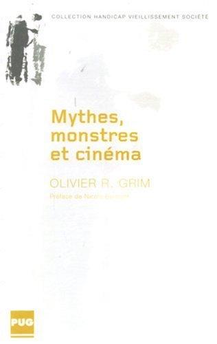 Mythes, monstres et cinéma : Aux confins de l'humanité