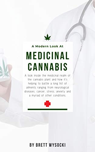 A Modern Look at Medicinal Cannabis: Medical Marijuana Guide and Introduction to Medical Cannabis (English Edition)