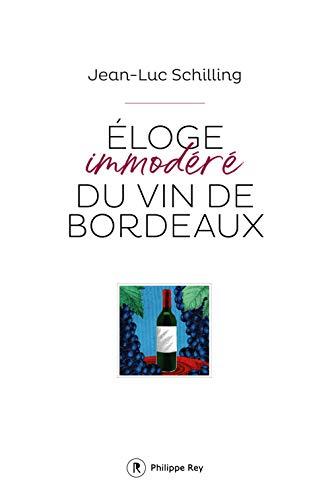 Eloge immodéré du vin de Bordeaux par Jean-luc Schilling