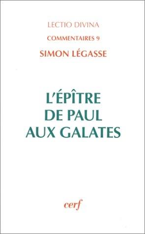 L'Epître de Paul aux Galates par Simon Légasse