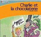 Charlie et la chocolaterie (CD audio) - Gallimard - 18/03/2004