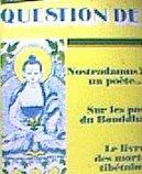 Question de : Nostradamus, Un poète... Sur les pas de Bouddha - Le livre des morts tibétains...
