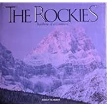 The Rockies: Backbone of a Continent by Schmidt, Jeremy (1995) Hardcover
