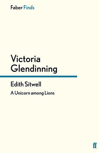 Edith Sitwell: A Unicorn among Lions (Faber Finds)