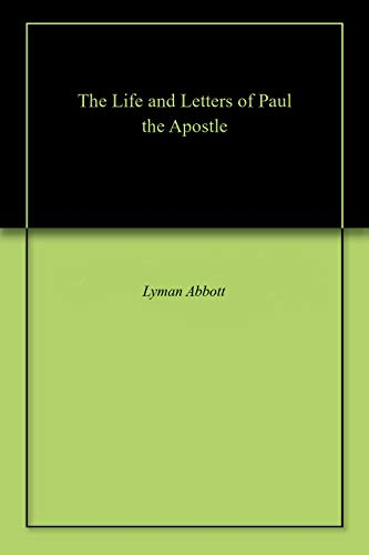 The Life and Letters of Paul the Apostle (English Edition)