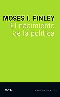El nacimiento de la política par M. I. Finley