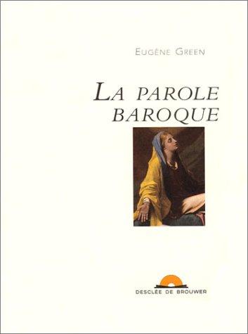 La parole baroque par Eugène Green