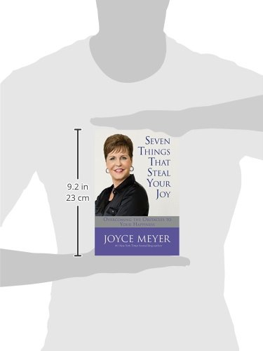 Seven Things That Steal Your Joy: Overcoming the Obstacles to Your Happiness (Meyer, Joyce)
