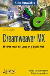 Dreamweaver mx - manual imprescindible - (Manuales Imprescindibles / Essential Manuals) por Claudia Valdes Miranda Cros