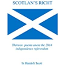 Scotlan's Richt: Thirteen poems anent the 2014 independence referendum (Scots Edition)